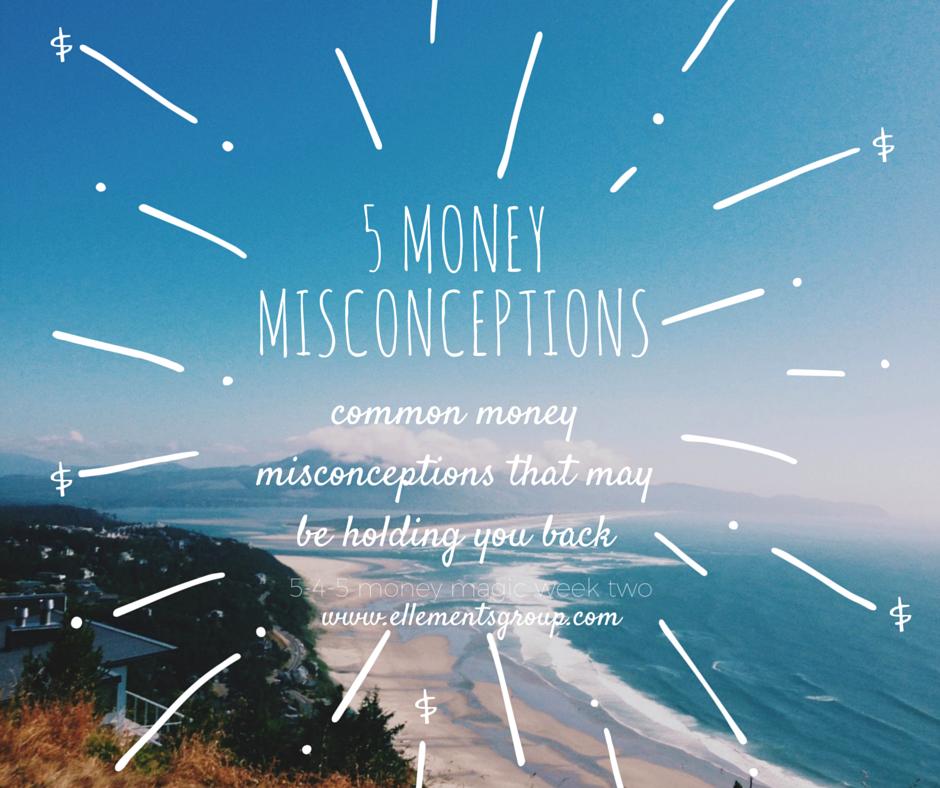 5 Money Misconceptions
