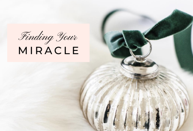 Finding Your Miracle